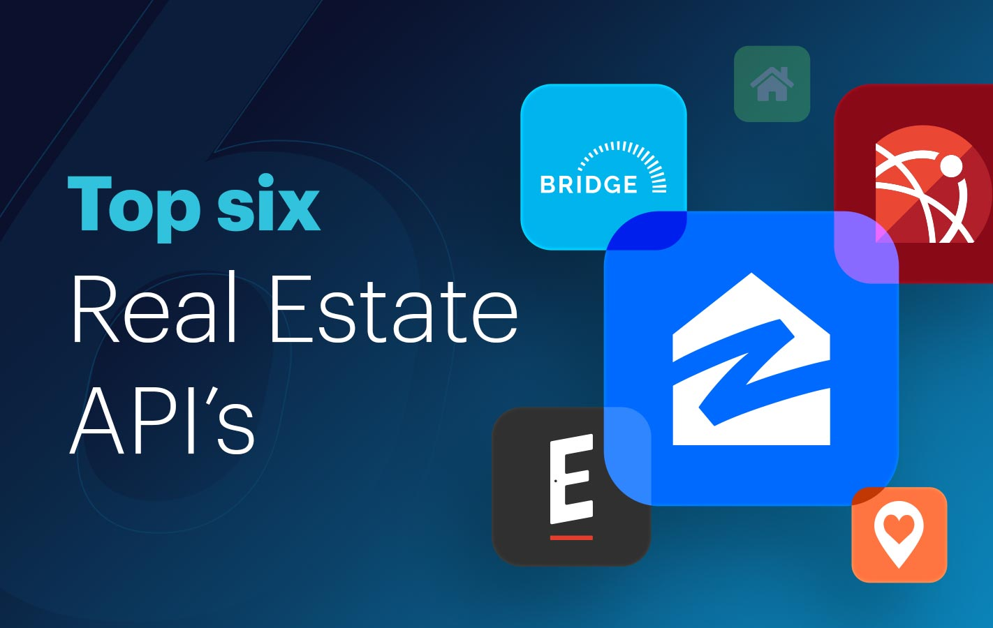Top six real Estate apis